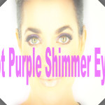 HOT PURPLE EYES MAKEUP TUTORIAL