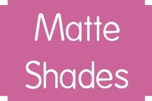 Matte Shades